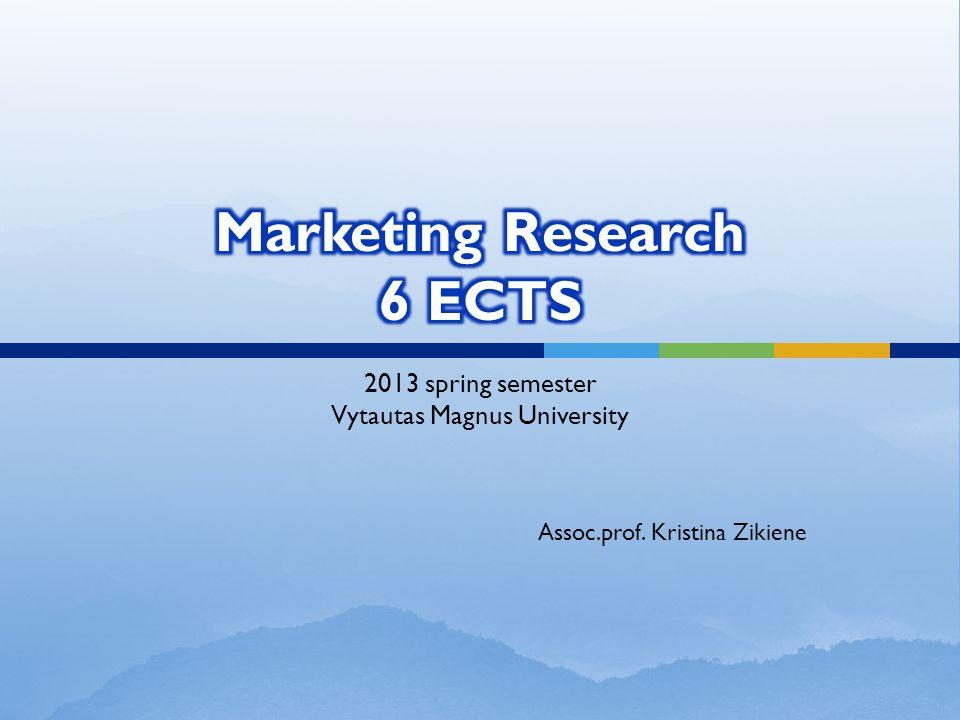 2013 spring semester Vytautas Magnus University Assoc.prof. Kristina Zikiene