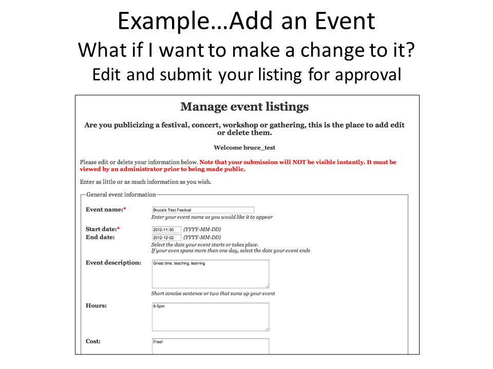 Example…Add an Event What if I want to make a change to it.