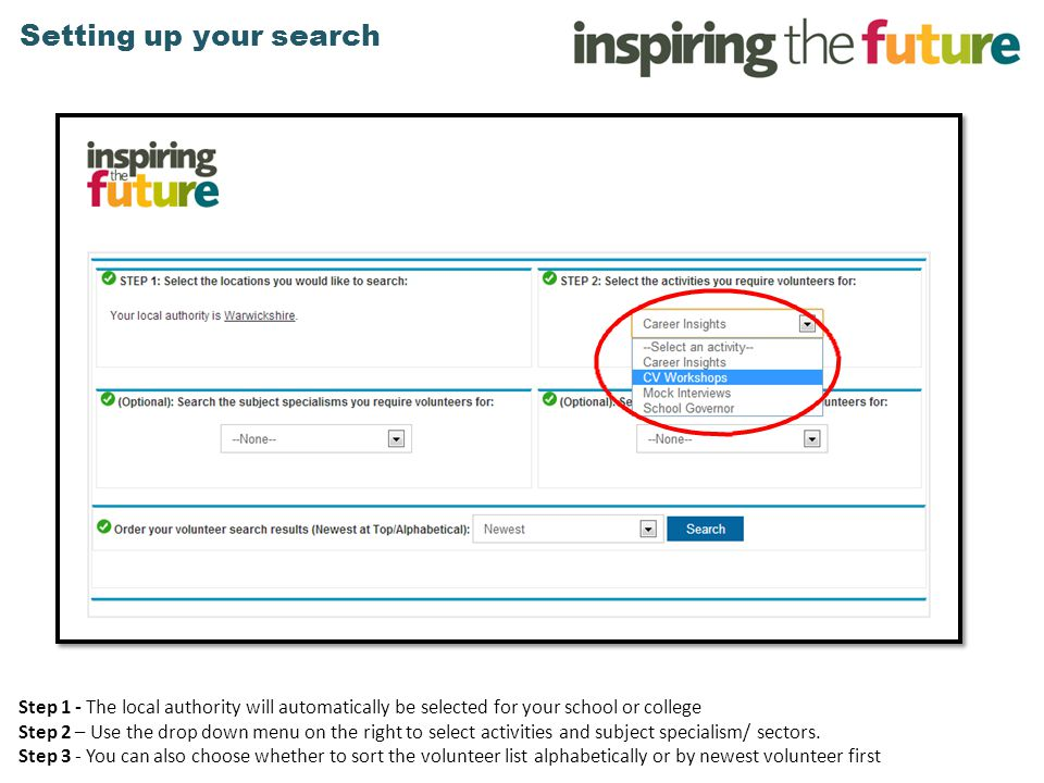 Setting up your search Step 1 - The local authority will automatically be selected for your school or college Step 2 – Use the drop down menu on the r