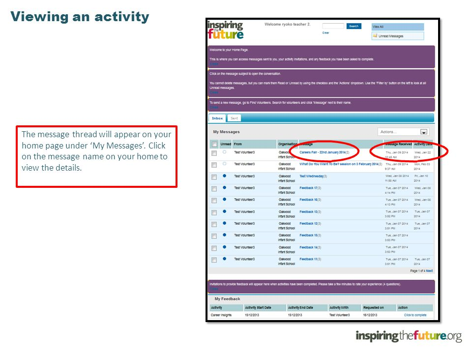 Viewing an activity The message thread will appear on your home page under 'My Messages'. Click on the message name on your home to view the details.