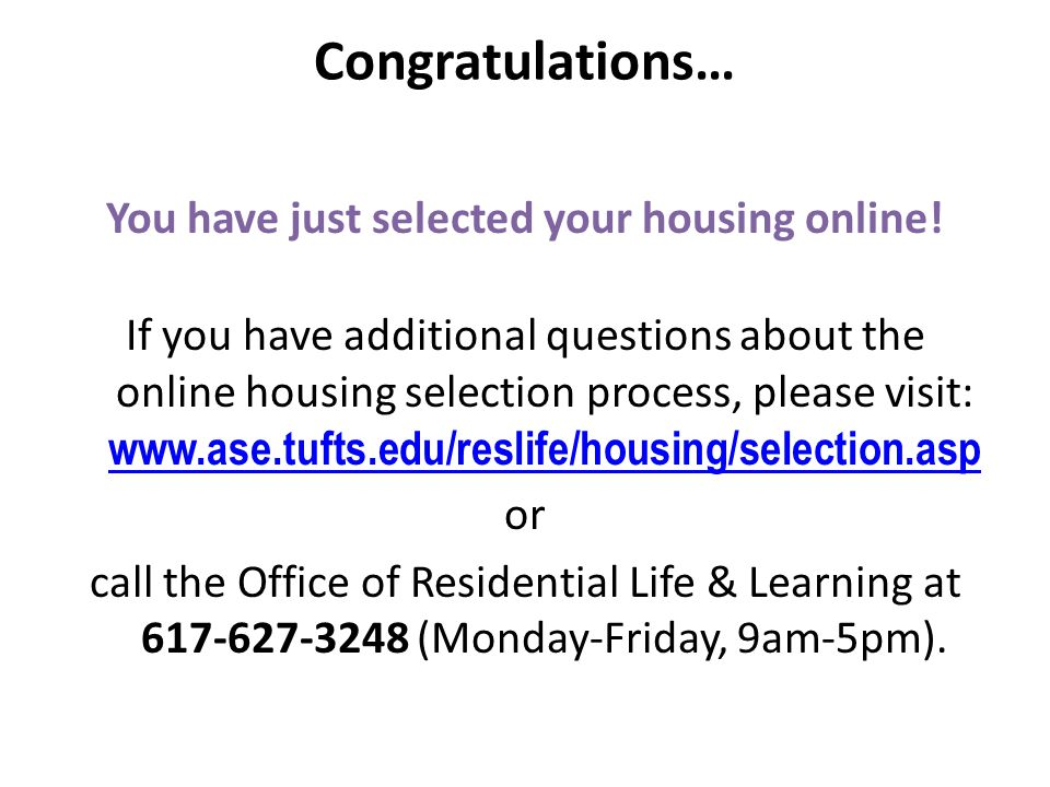 You have just selected your housing online.