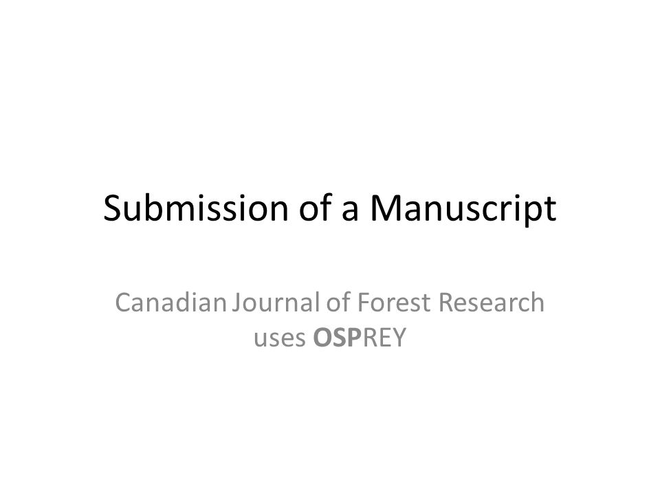 Submission of a Manuscript Canadian Journal of Forest Research uses OSPREY