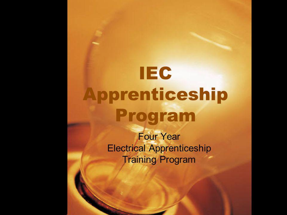 IEC Apprenticeship Program Four Year Electrical Apprenticeship Training Program