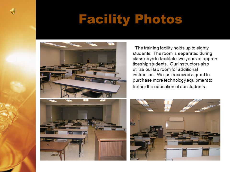 Facility Photos The training facility holds up to eighty students.