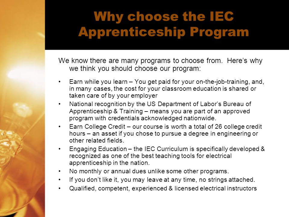 Why choose the IEC Apprenticeship Program We know there are many programs to choose from.