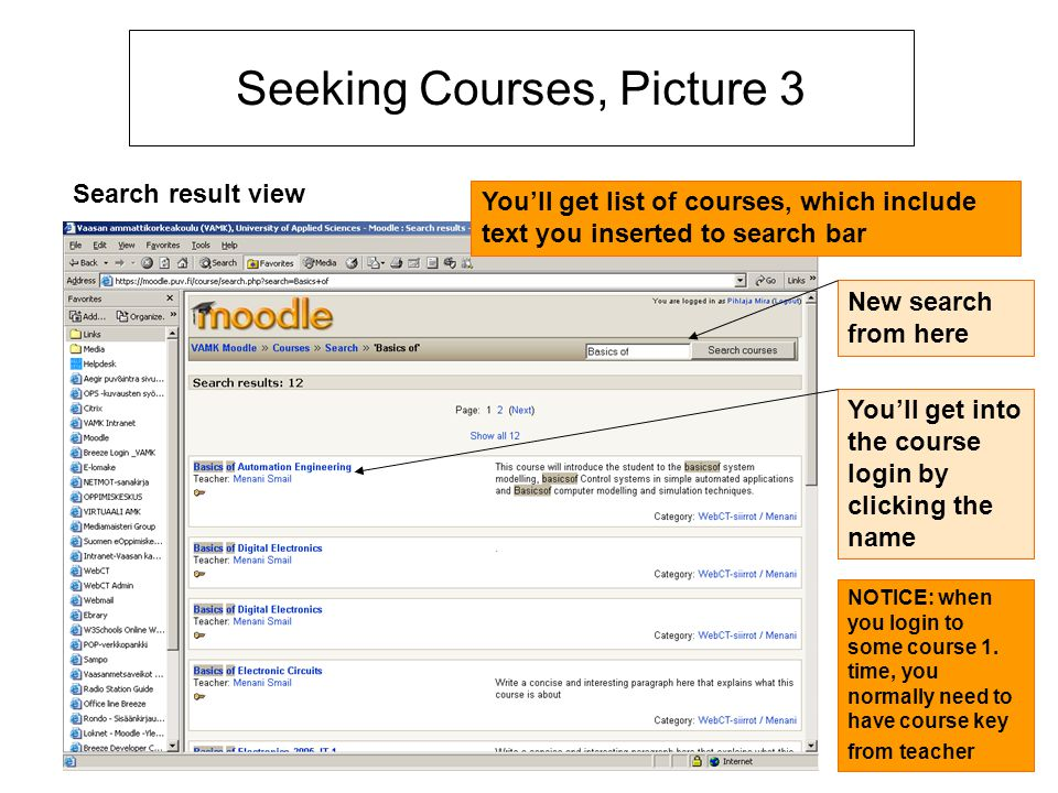6 Seeking Courses, Picture 3 Search result view You'll get list of courses, which include text you inserted to search bar New search from here NOTICE: when you login to some course 1.