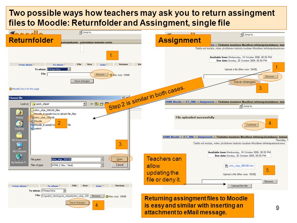 9 Returning assingment files to Moodle is easy and similar with inserting an attachment to eMail message.