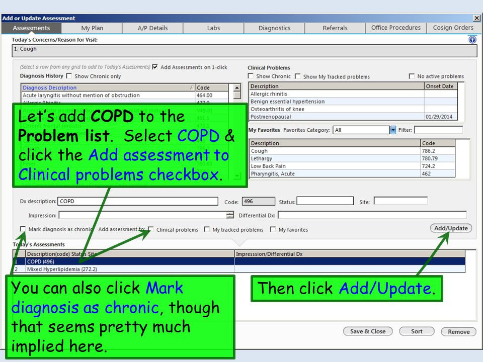 Let's add COPD to the Problem list. Select COPD & click the Add assessment to Clinical problems checkbox. Then click Add/Update. You can also click Ma