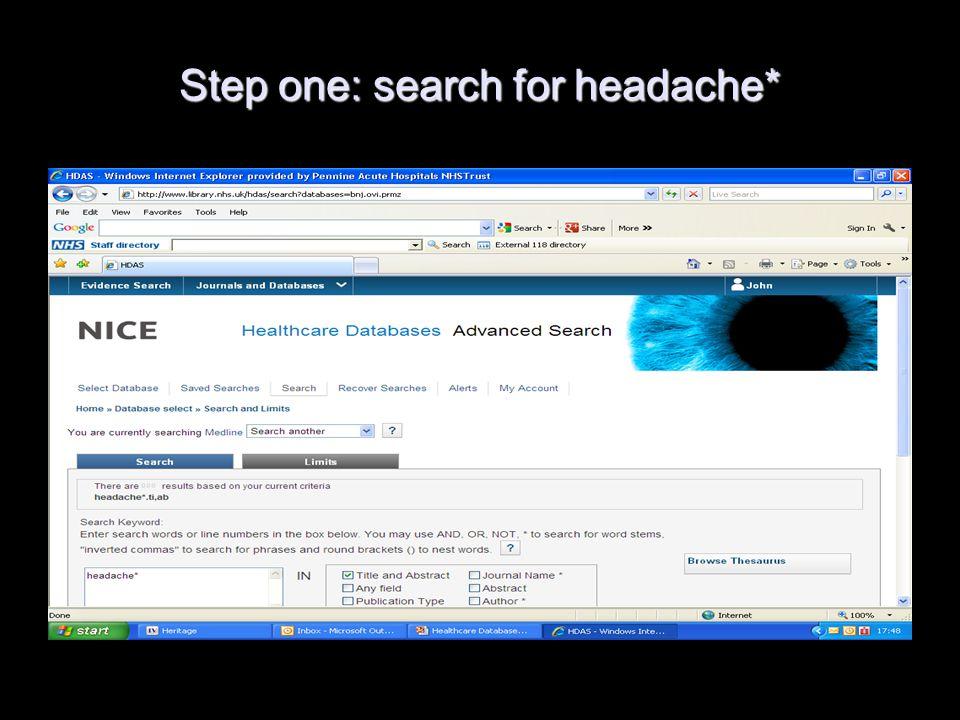 Step one: search for headache*