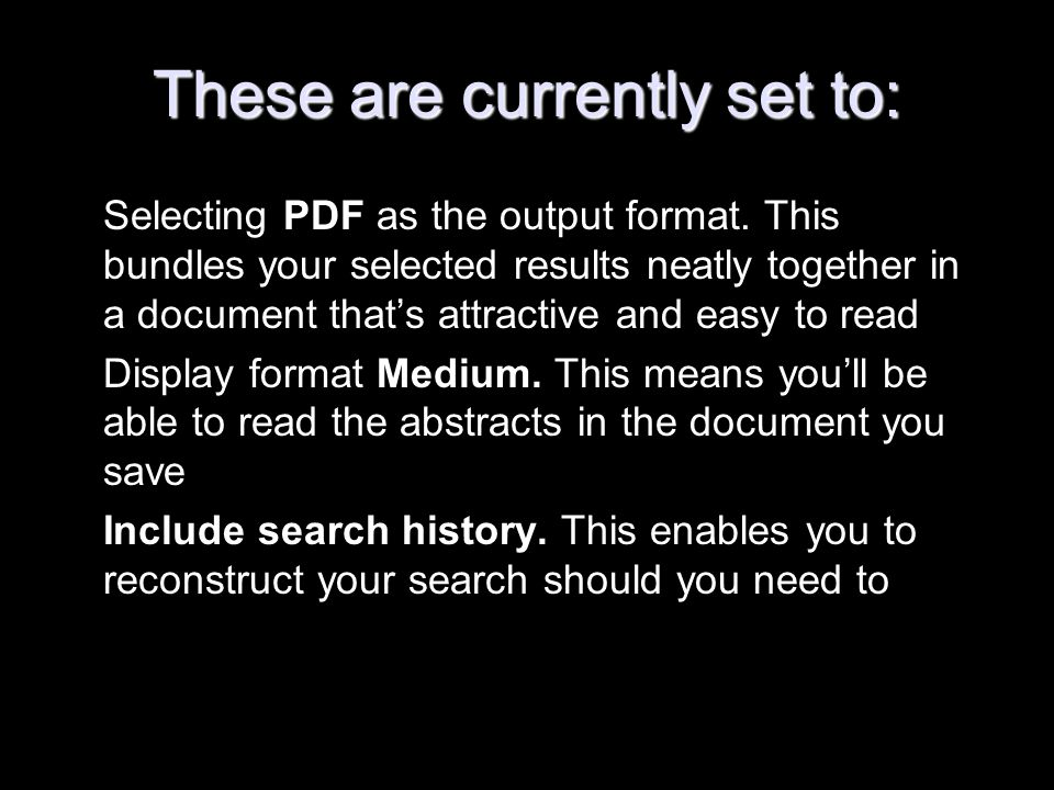 These are currently set to: Selecting PDF as the output format.