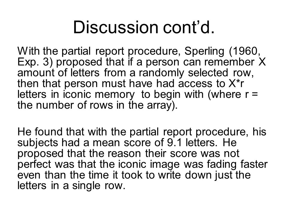 With the whole report procedure, Sperling (1960, Exp.