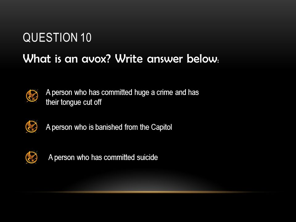 QUESTION 10 What is an avox.