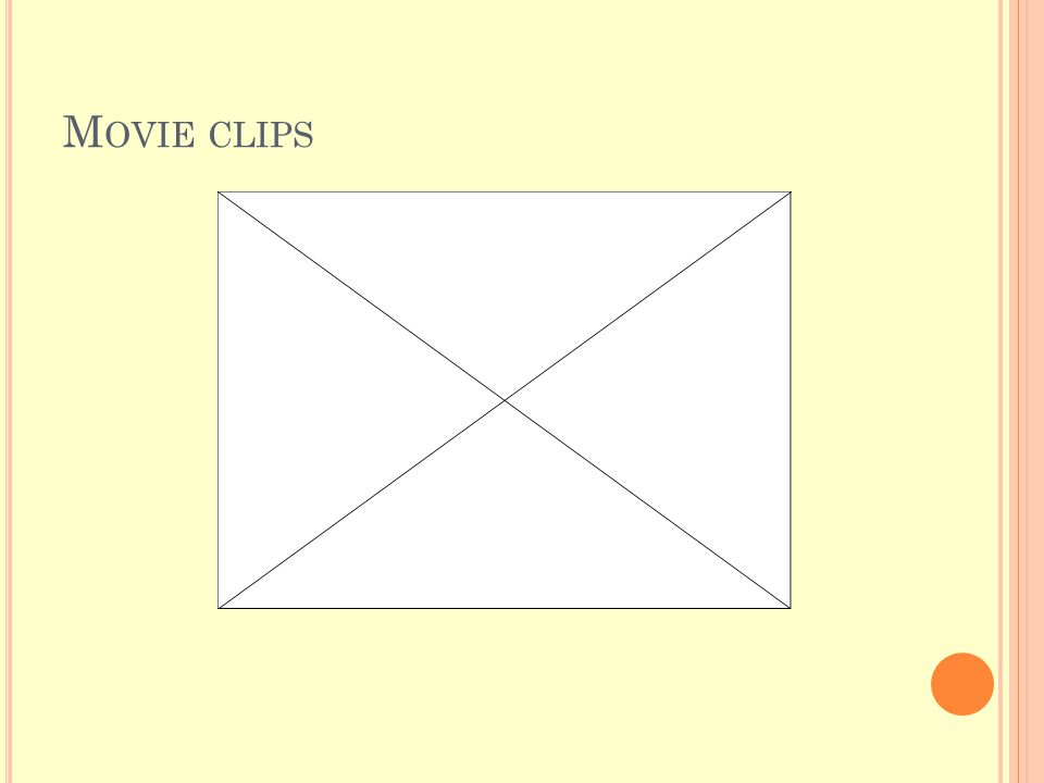 M OVIE CLIPS