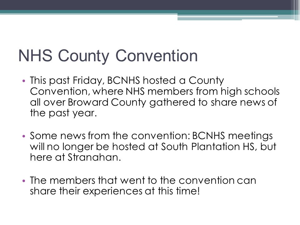 NHS County Convention This past Friday, BCNHS hosted a County Convention, where NHS members from high schools all over Broward County gathered to share news of the past year.
