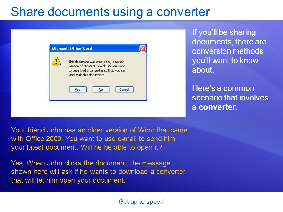 Get up to speed Share documents using a converter If you'll be sharing documents, there are conversion methods you'll want to know about. Here's a com
