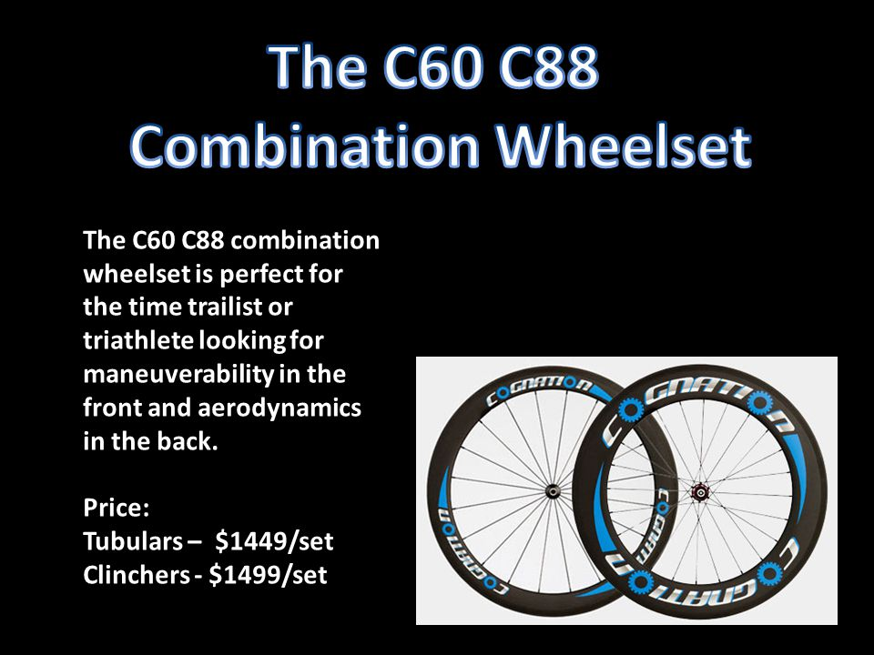 The C60 C88 combination wheelset is perfect for the time trailist or triathlete looking for maneuverability in the front and aerodynamics in the back.