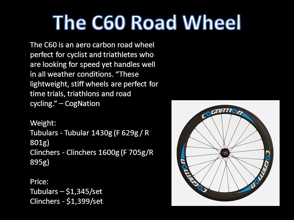 The C60 is an aero carbon road wheel perfect for cyclist and triathletes who are looking for speed yet handles well in all weather conditions.