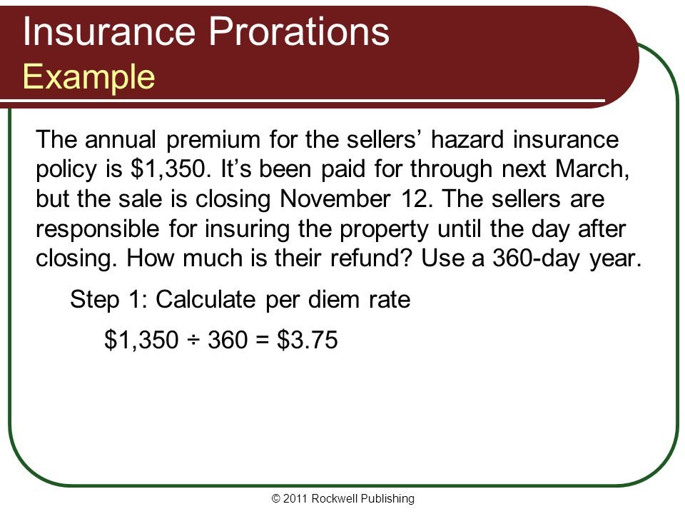 The annual premium for the sellers' hazard insurance policy is $1,350. It's been paid for through next March, but the sale is closing November 12. The