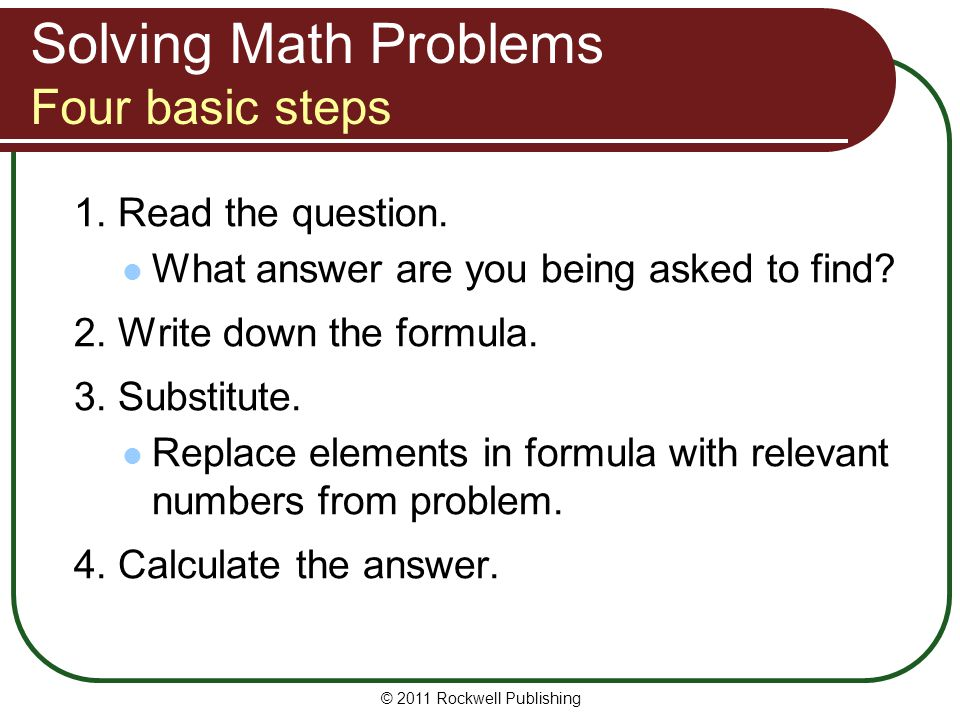 Solving Math Problems Using formulas Each of these choices expresses the same formula, but in a way that lets you solve it for A, B, or C: A = B × C B = A ÷ C C = A ÷ B Choose the one that isolates the unknown.