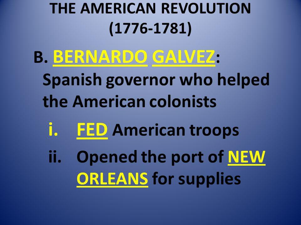 THE AMERICAN REVOLUTION (1776-1781) B.