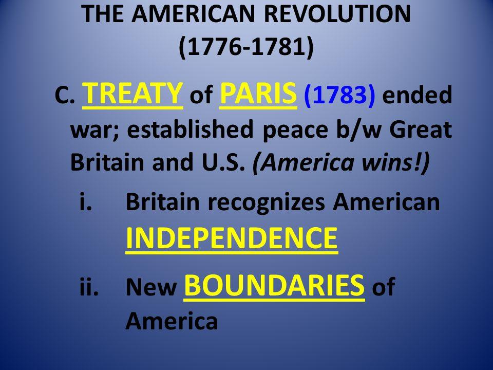 THE AMERICAN REVOLUTION (1776-1781) C.