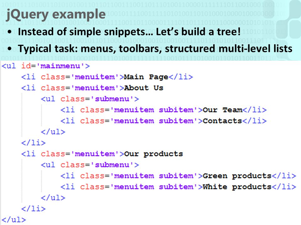 V 1.0 jQuery example Instead of simple snippets… Let's build a tree.