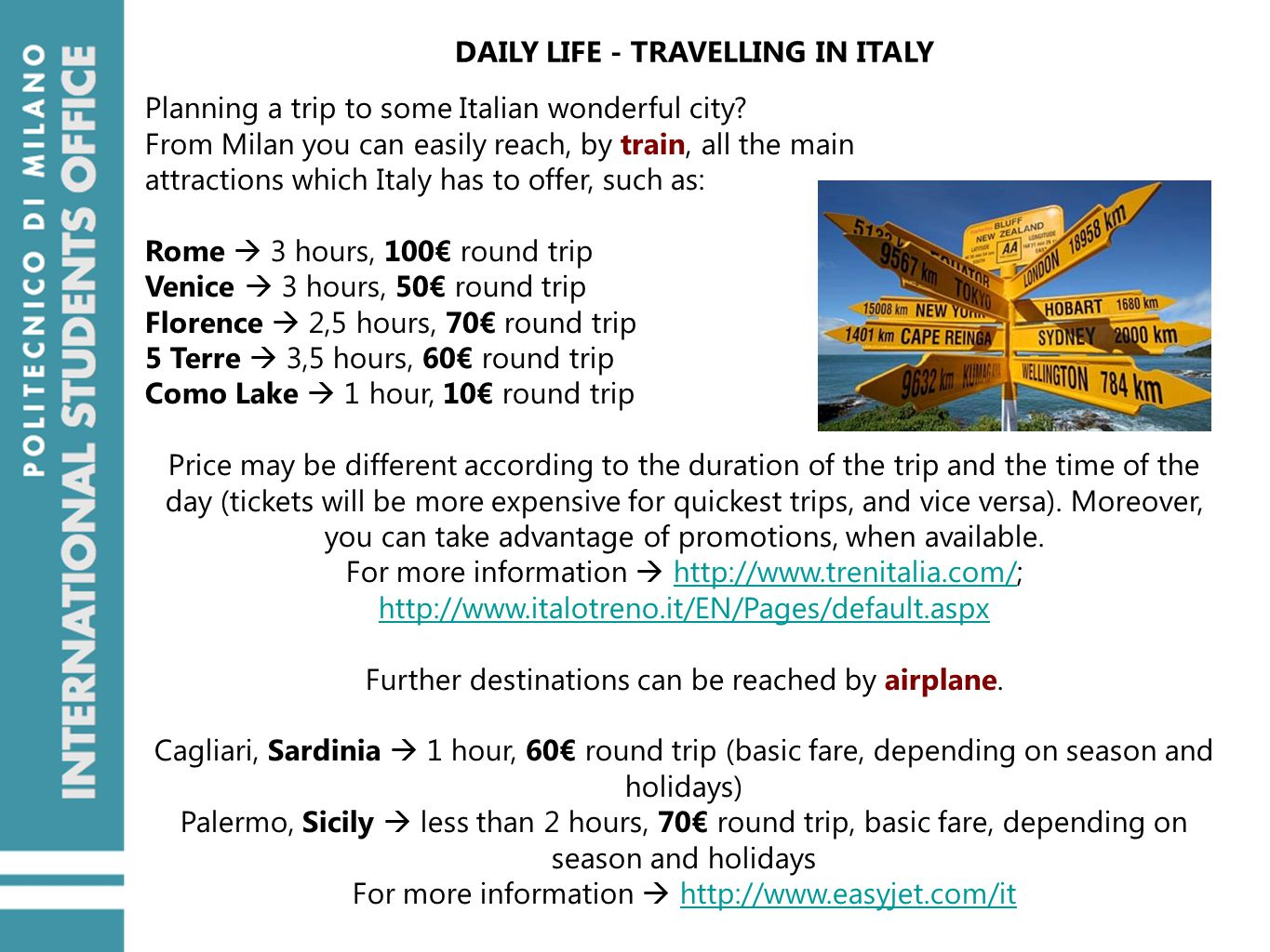 DAILY LIFE - TRAVELLING IN ITALY Planning a trip to some Italian wonderful city.