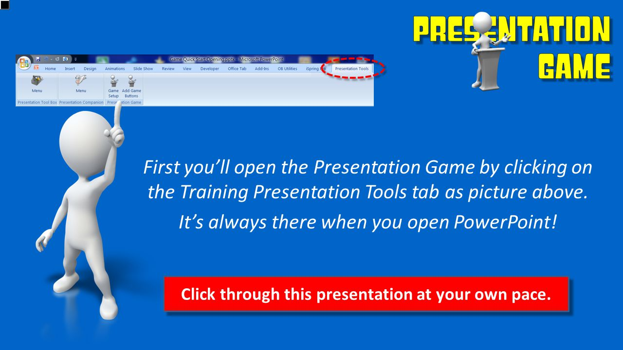 First you'll open the Presentation Game by clicking on the Training Presentation Tools tab as picture above. It's always there when you open PowerPoin