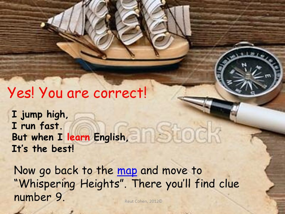 Yes. You are correct. Now go back to the map and move to Whispering Heights .