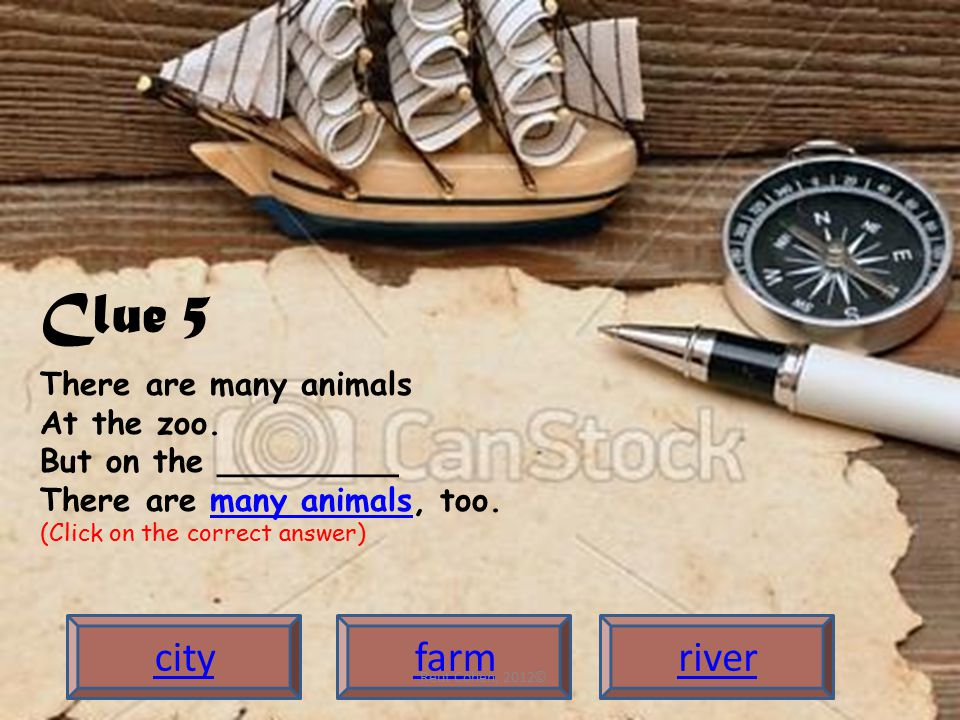 Clue 5 cityfarmriver There are many animals At the zoo.