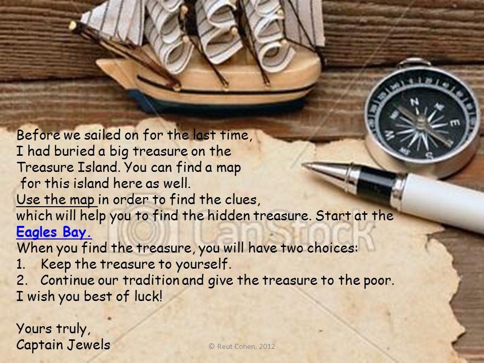 Before we sailed on for the last time, I had buried a big treasure on the Treasure Island.