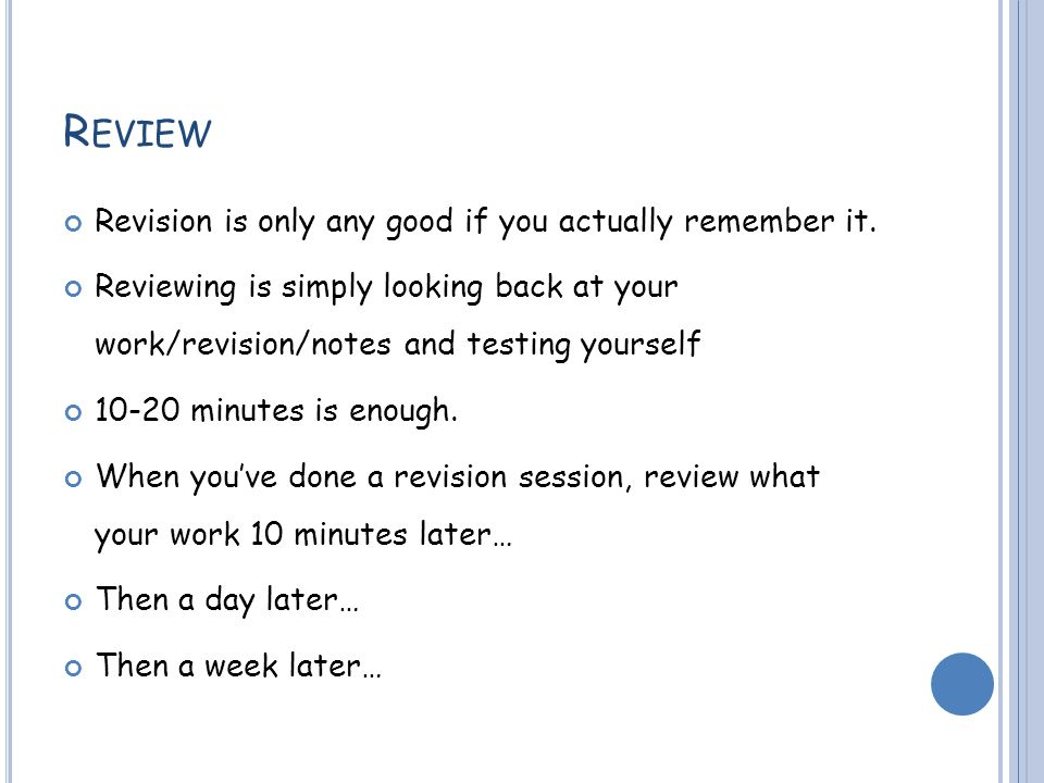 R EVIEW Revision is only any good if you actually remember it.