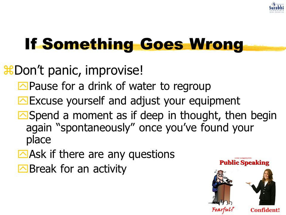 If Something Goes Wrong zDon't panic, improvise.