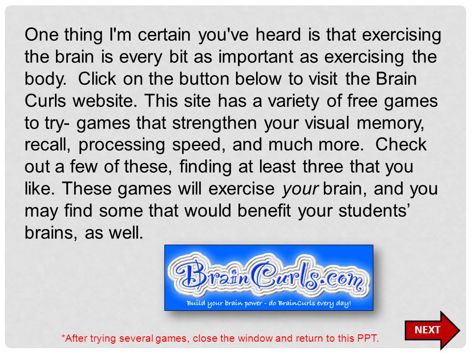 One thing I m certain you ve heard is that exercising the brain is every bit as important as exercising the body.