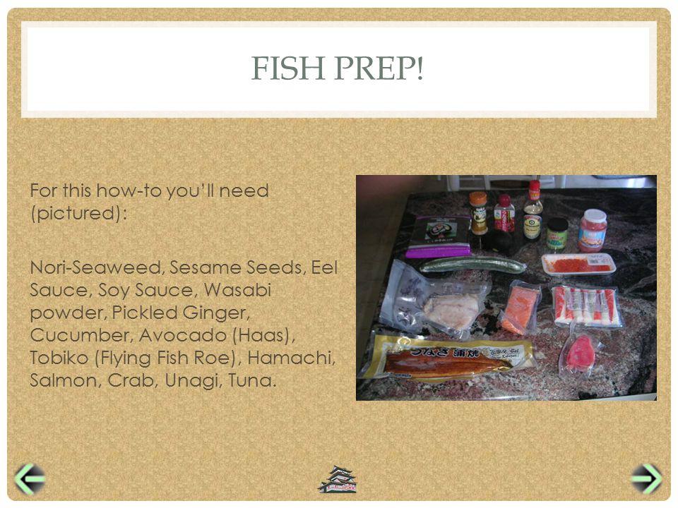 FISH PREP.
