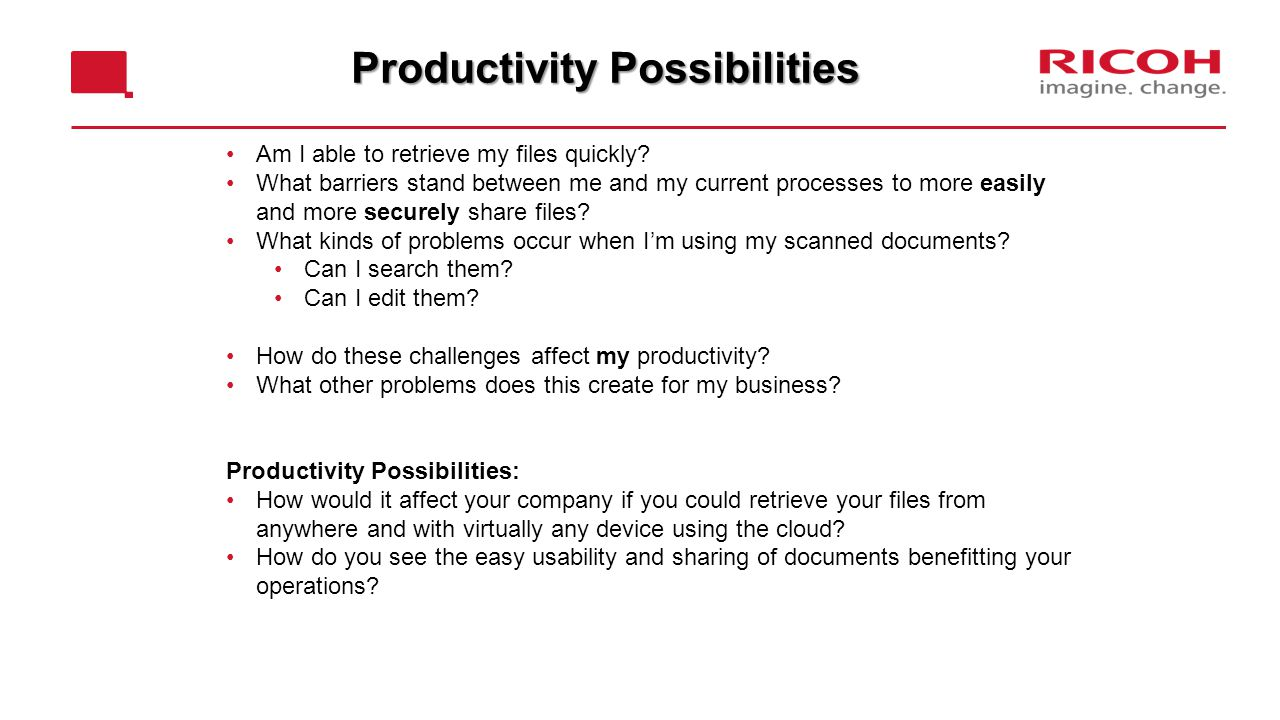 Productivity Possibilities Am I able to retrieve my files quickly.
