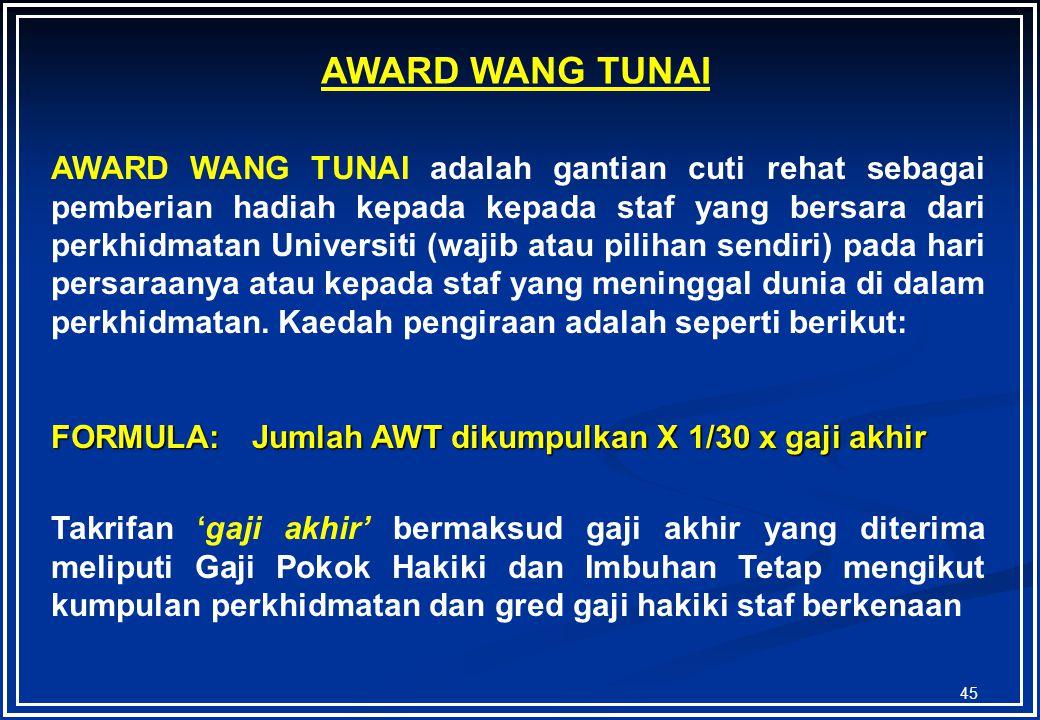 44 Pemberian hadiah pada tarikh persaraan atau mati dalam perkhidmatan Award Wang Tunai Award perkhidmatan yang berpencen untuk menambah faedah persar