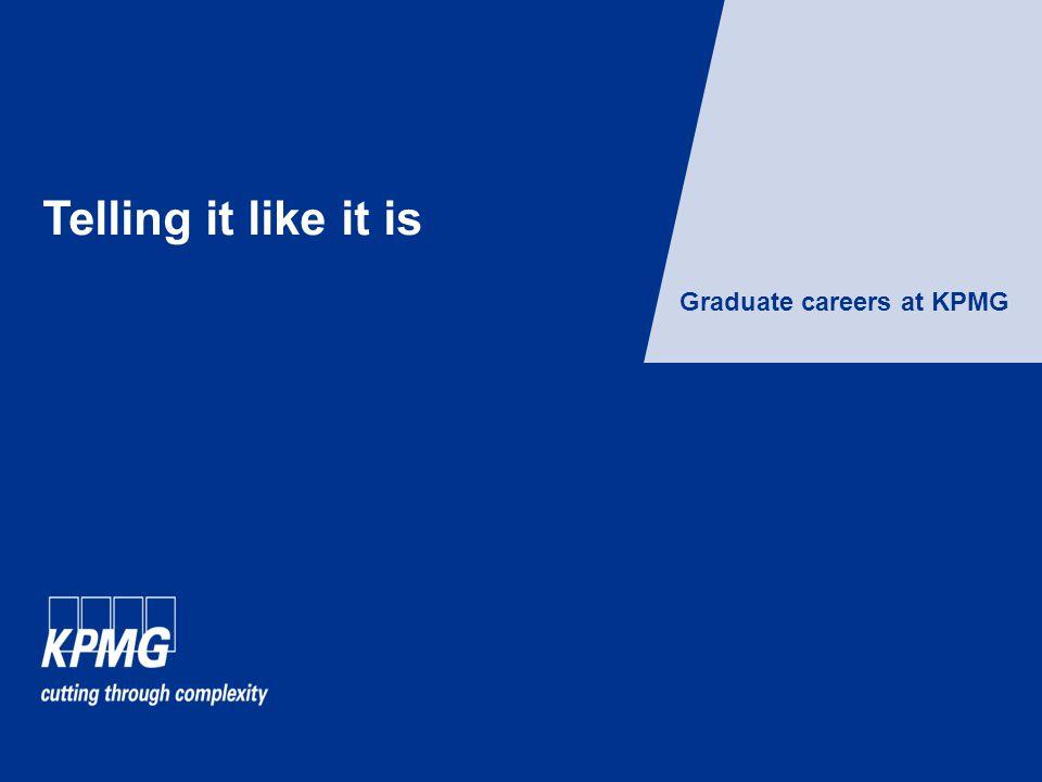 Telling it like it is Graduate careers at KPMG