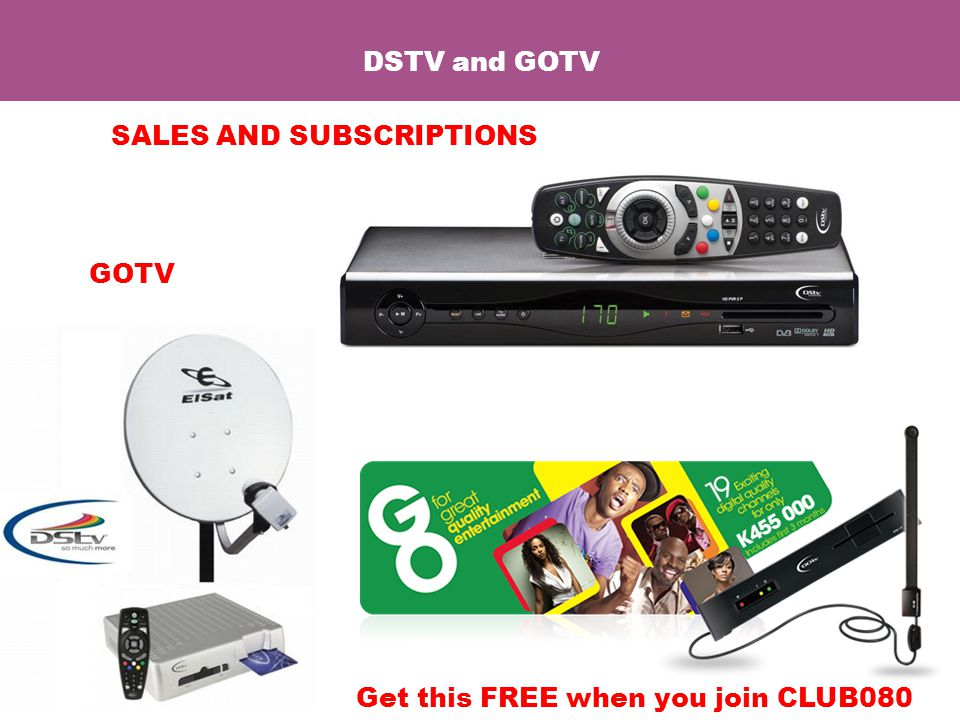 DSTV and GOTV SALES AND SUBSCRIPTIONS GOTV Get this FREE when you join CLUB080