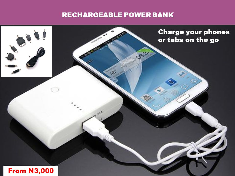 RECHARGEABLE POWER BANK Charge your phones or tabs on the go From N3,000