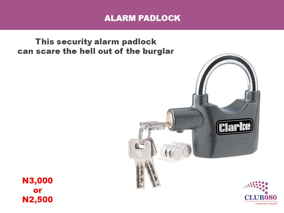 ALARM PADLOCK This security alarm padlock can scare the hell out of the burglar N3,000 or N2,500