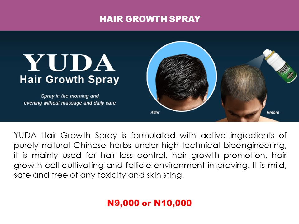 HAIR GROWTH SPRAY YUDA Hair Growth Spray is formulated with active ingredients of purely natural Chinese herbs under high-technical bioengineering, it is mainly used for hair loss control, hair growth promotion, hair growth cell cultivating and follicle environment improving.