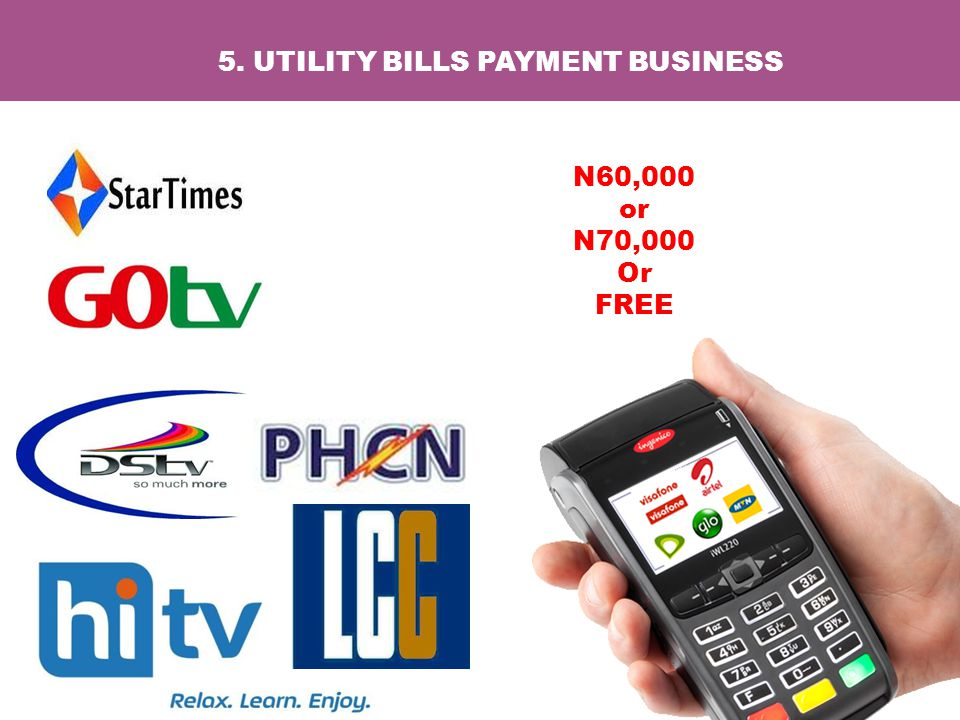 5. UTILITY BILLS PAYMENT BUSINESS N60,000 or N70,000 Or FREE