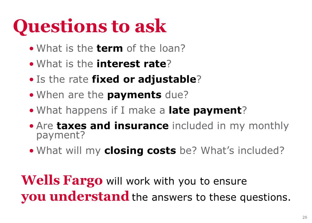 26 What is the term of the loan. What is the interest rate.