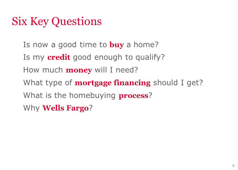 8 Six Key Questions Is now a good time to buy a home.