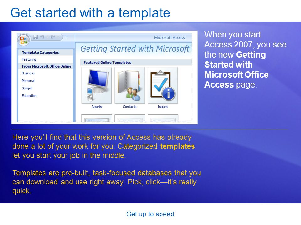 Get up to speed Test 1, question 2 Which of the following first appears on the Getting Started with Microsoft Office Access page.