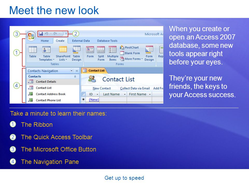 Get up to speed Test 1, question 2: Answer The Microsoft Office Button.