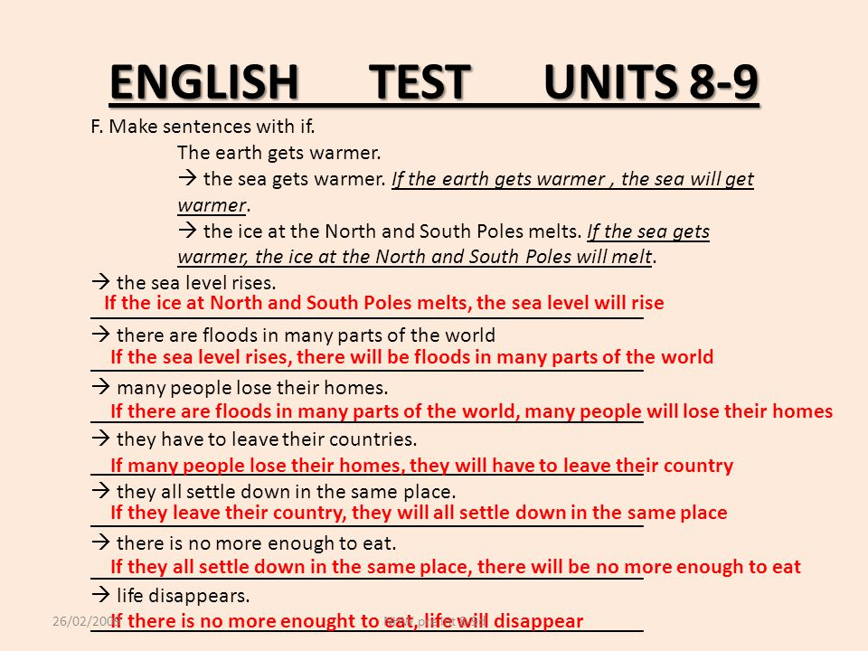 ENGLISHTESTUNITS 8-9 F. Make sentences with if. The earth gets warmer.