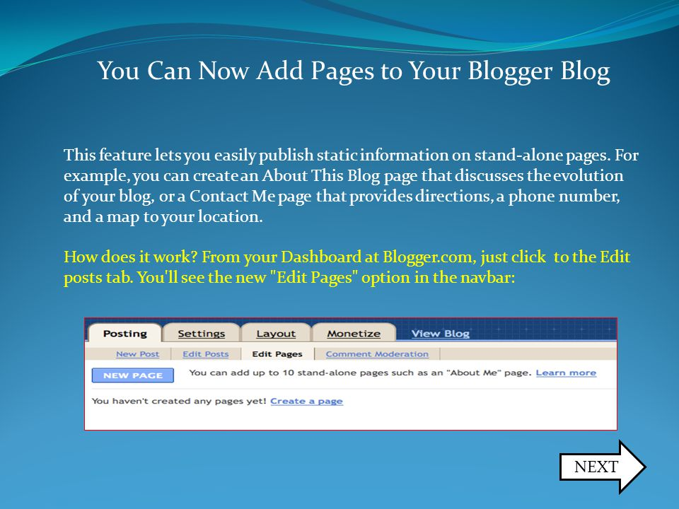 You Can Now Add Pages to Your Blogger Blog This feature lets you easily publish static information on stand-alone pages.