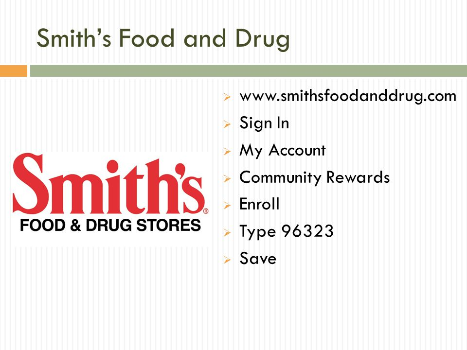 Smith's Food and Drug  www.smithsfoodanddrug.com  Sign In  My Account  Community Rewards  Enroll  Type 96323  Save